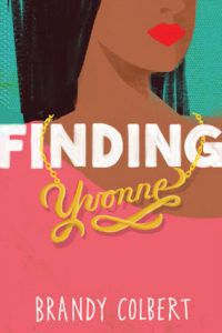 Finding Yvonne by Brandy Colbert cover