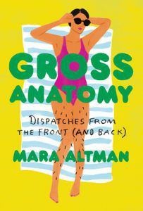 Cover of Gross Anatomy by Mara Altman