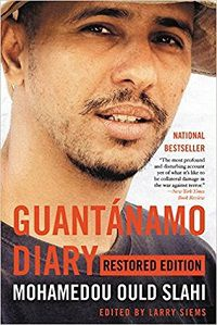 Guantanamo Diary Restored Edition by Mohamedou Ould Slahi