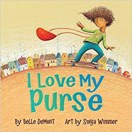 I Love My Purse by Belle DeMont and Sonja Wimmer
