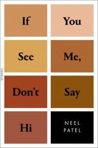 Cover of IF YOU SEE ME DON'T SAY HI by Neel Patel
