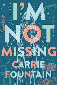 Cover of I'M NOT MISSING by Carrie Fountain
