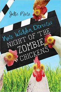 Kate Walden Directs Night of the Zombie Chickens Julie Mata Cover