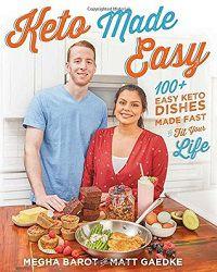 Keto Made Easy by Megha Barot and Matt Gaedke