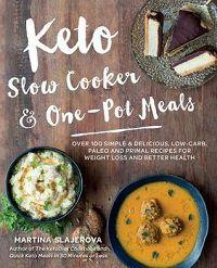 Keto Slow Cooker and One-Pot Meals by Martina Slajerova