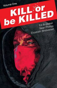 Cover of KILL OR BE KILLED by Ed Brubaker, Sean Phillips, and Elizabeth Breitweiser