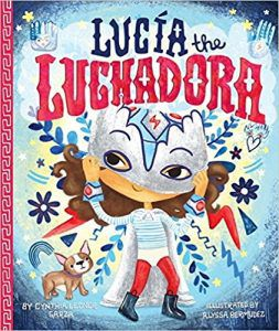 Lucía the Luchadora by Cynthia Leonor Garza and‎ Alyssa Bermudez