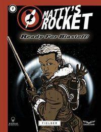 Matty's Rocket by Tim Fielder