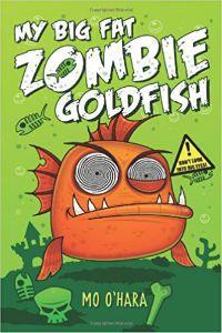 My Big Fat Zombie Goldfish Mo Ohara Cover