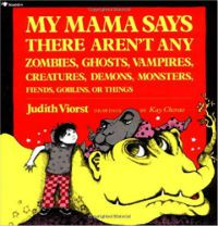 My Mama Says There Aren't Any Zombies Judith Viorst Cover