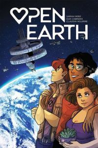 Cover of OPEN EARTH by Sarah Mirk, Illustrated by Eva Cabrera and Claudia Aguirre