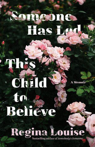 Someone Has Led This Child to Believe by Regina Louise