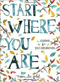 Start Where You Are by Meera Lee Patel