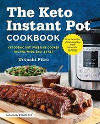 The Keto Instant Pot Cookbook by Urvashi Pitre