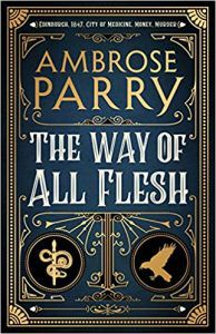 The Way of All Flesh, by Ambrose Parry