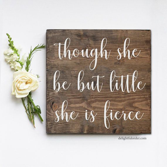 Though She Be But Little Hand Painted Sign - DelightfulOrder