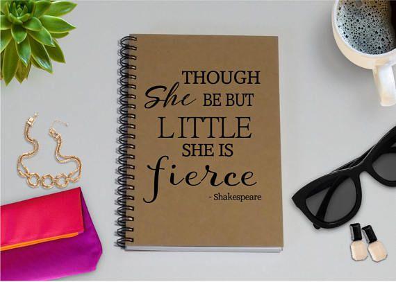 Though She Be But Little She Is Fierce Journal - TreasuresDelightsEtc