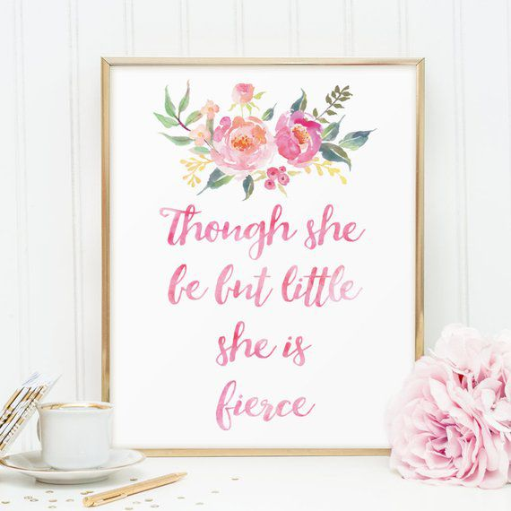 Though She Be But Little She Is Fierce Printable - LovableHome