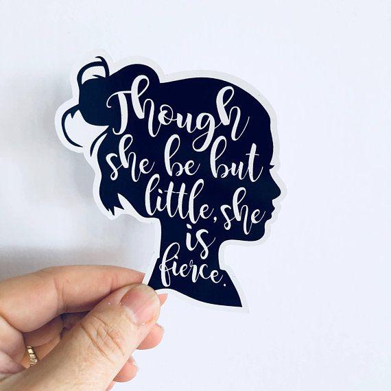 Though She Be But Little Silhouette Bumper Sticker - StickerFiend