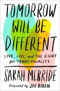 Cover of TOMORROW WILL BE DIFFERENT by Sarah McBride