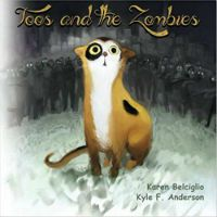 Toos and the Zombies Karen Belciglio Kyle Anderson Cover
