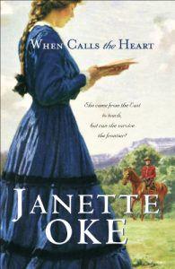 When Calls the Heart by Janette Oak