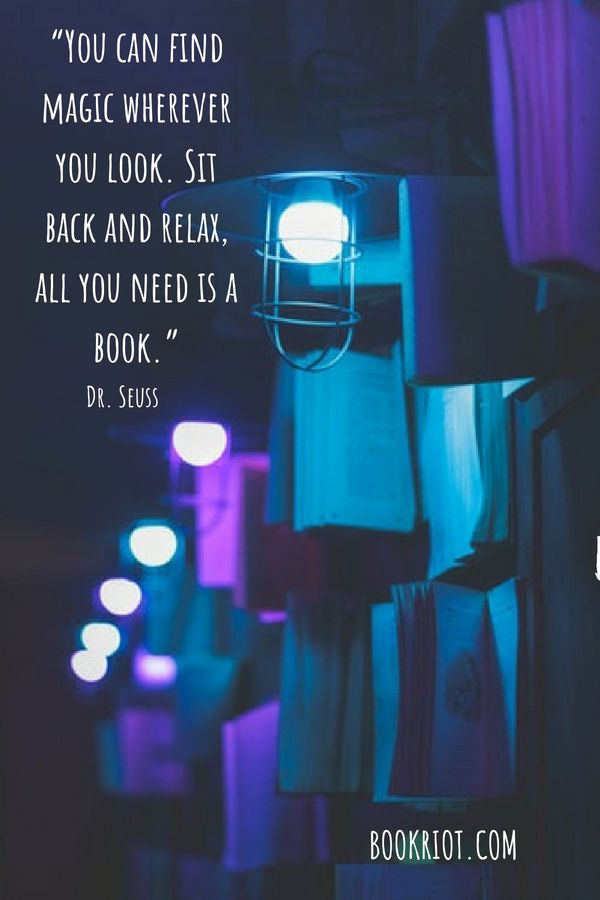 """""""You can find magic wherever you look. Sit back and relax, all you need is a book."""" Dr Seuss Quote Pinterest"""