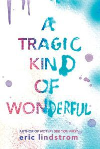a tragic kind of wonderful by eric lindstrom book cover