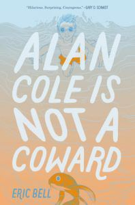 Alan Cole is Not a Coward by Eric Bell cover
