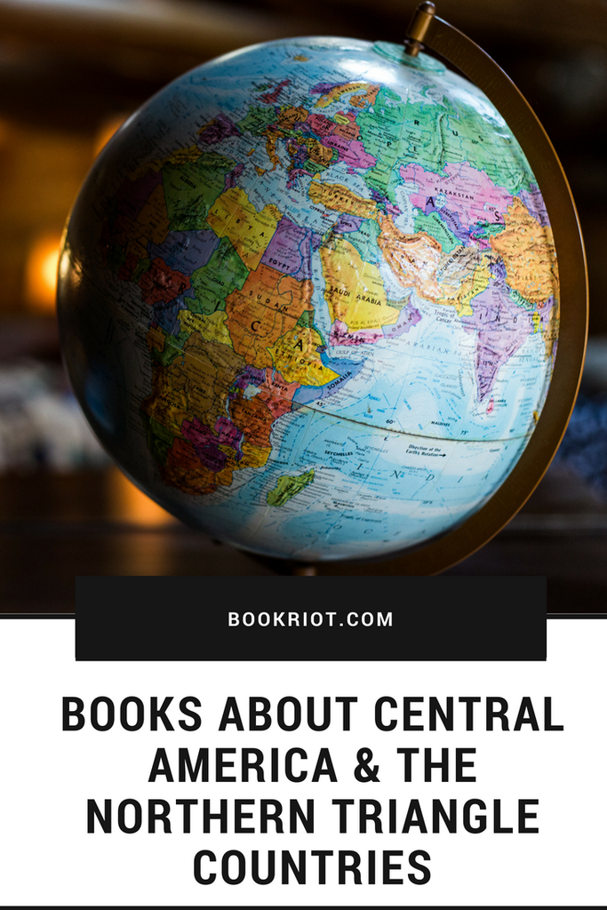 books about central america and the northern triangle countries