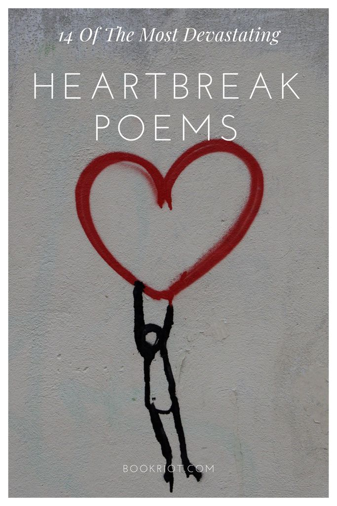 14 Of The Most Devastating Heartbreak Poems Book Riot