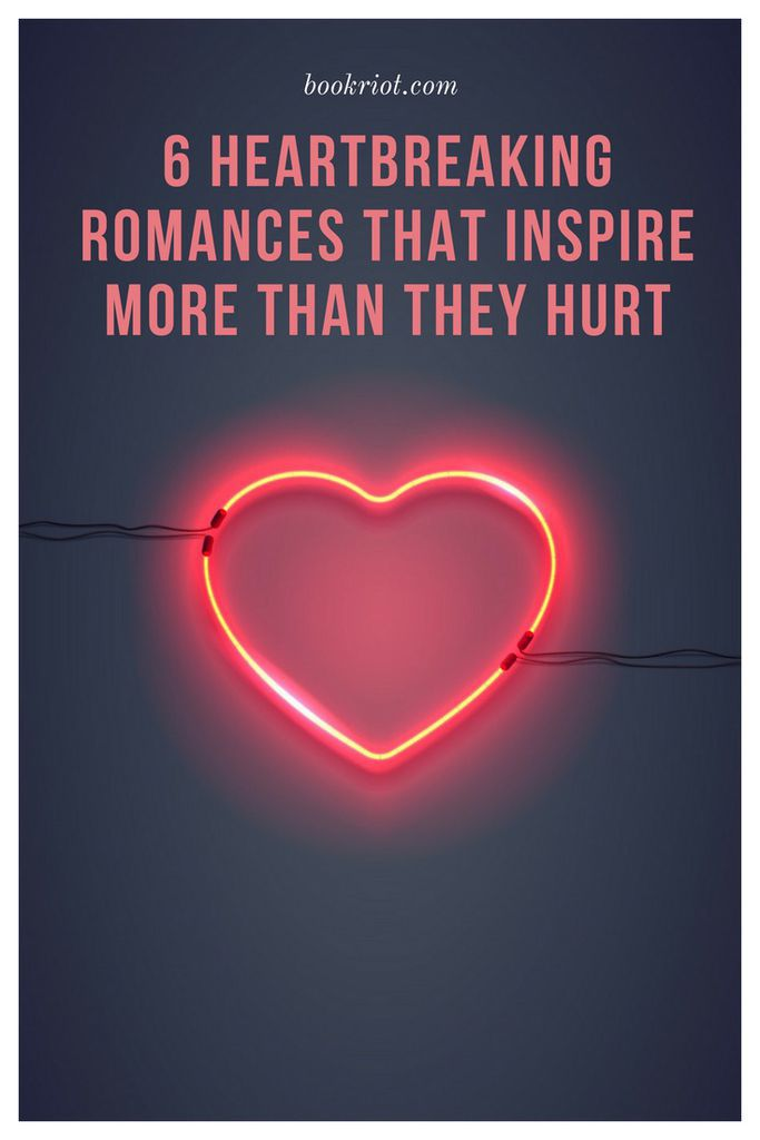 Heartbreaking romance novels that inspire more than they hurt       romance books | book lists | romance reads | must-read romances