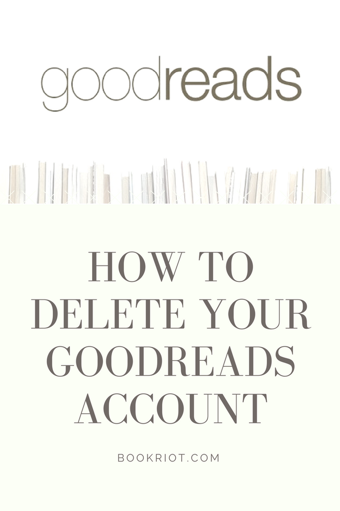 How to Delete Your Goodreads Account