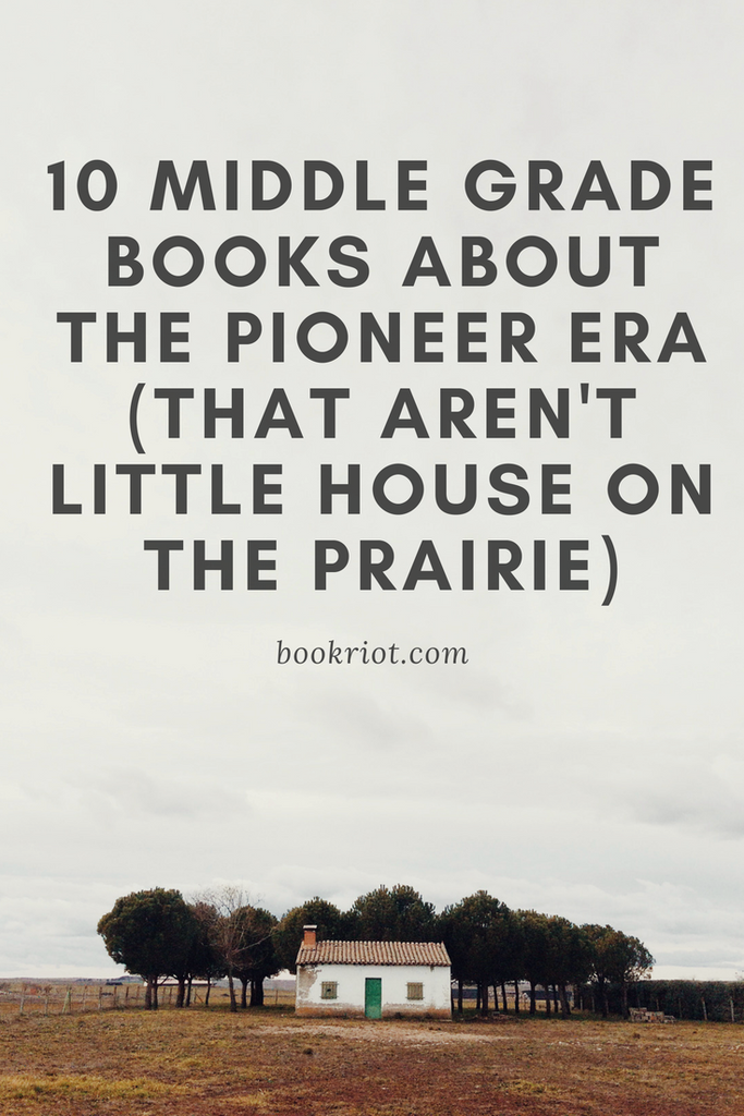 Middle grade books about pioneer life that aren't little house on the prairie