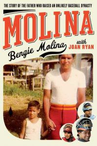 Molina: The Story of the Father Who Raised an Unlikely Baseball Dynasty by Bengie Molina