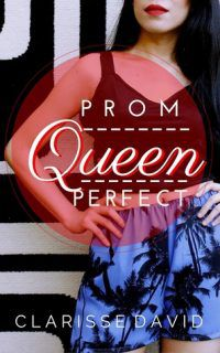 Prom Queen Perfect cover. Books like Gossip GirlBook by Clarisse David