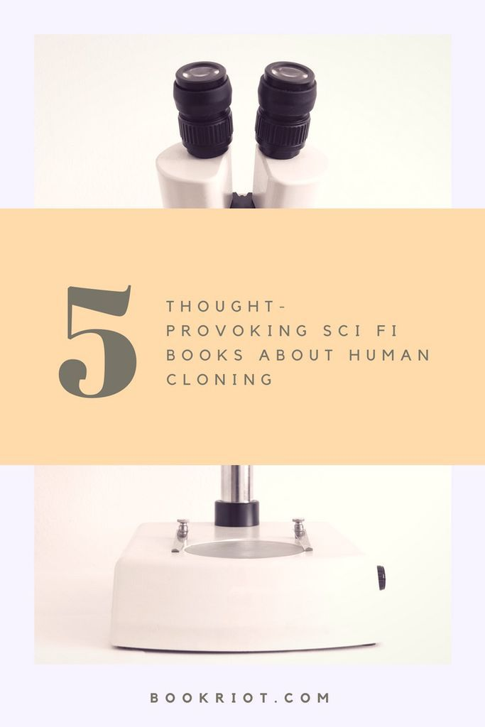 5 thought-provoking science fiction books about human cloning. science fiction | human cloning | book lists