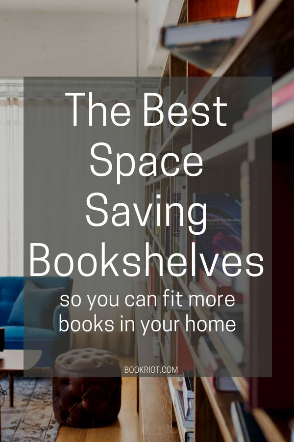 Space-Saving Bookshelves to Fit More Books in Your Home | BookRiot.com