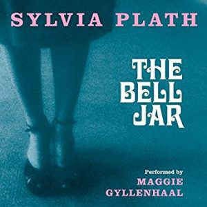 The Bell Jar by Sylvia Plath, Narrated by Maggie Gyllenhaal