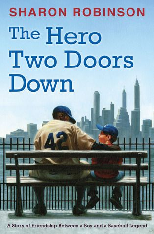 The Hero Two Doors Down by Sharon Robinson