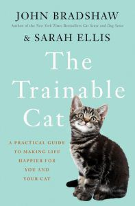 The Trainable Cat BY JOHN BRADSHAW, SARAH ELLIS