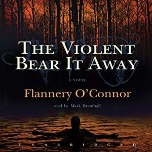 the violent bear it away flannery o'connor mark bramhall cover Best Southern Audiobooks with Decent Narrators