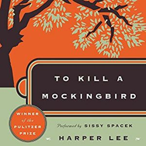 To Kill a Mockingbird by Harper Lee Narrated by sissy Spacek