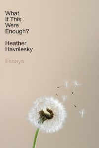 What If This Were Enough? by Heather Havrilesky book cover