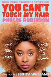 You Can't Touch My Hair by Phoebe Robinson book cover
