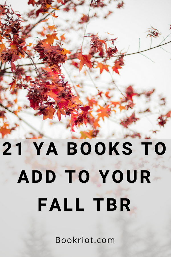 21 YA Books To Add To Your Fall TBR