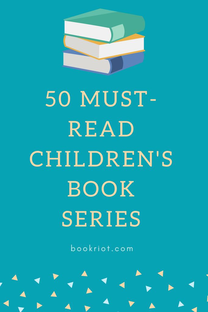 Get your read on with these 50 must-read children's book series. book lists | children's books | children's book series | series books | must-read books