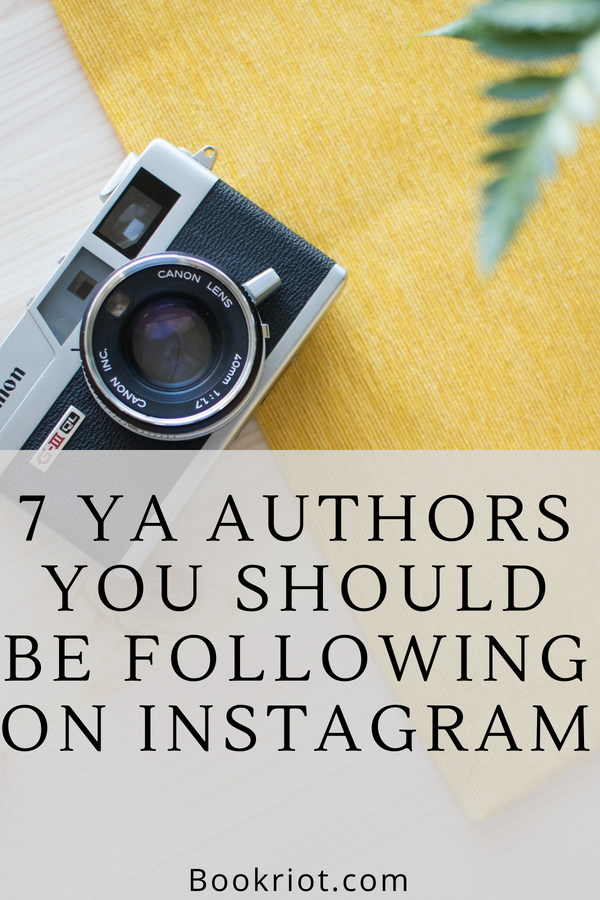 7 YA Authors You Should Be Following on Instagram | bookriot.com