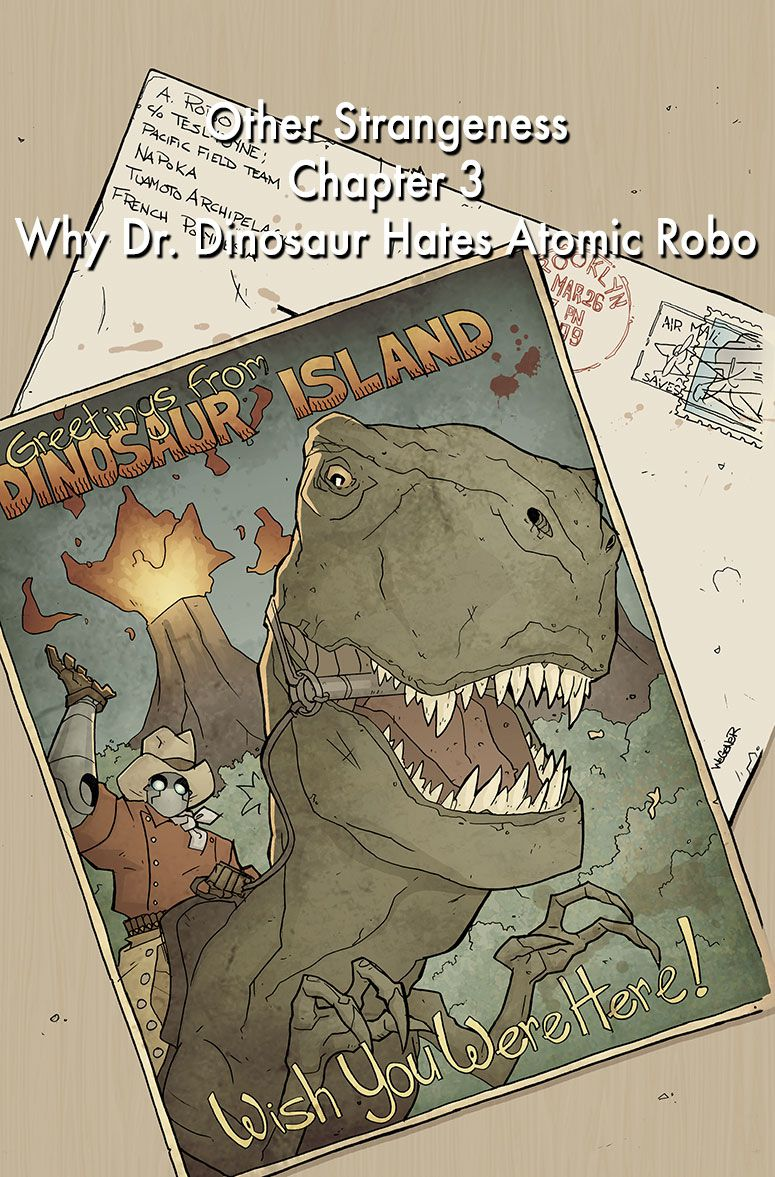 Atomic-Robo-Chapter-3-Cover-Why-Dr-Dinosaur-Hates-Atomic-Robo-by-Brian-Clevinger-and-Scott-Wegener