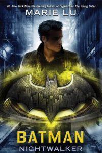 Batman Nightwalker by Marie Lu 2